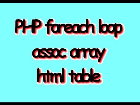 PHP foreach loop populates html table with assoc array