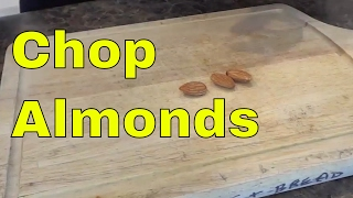 How To Chop Almonds-Tutorial
