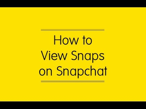 How to View Snaps on Snapchat