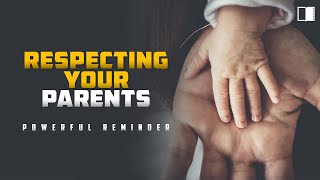 Showing Disobedience To Your Parents - Powerful Reminder