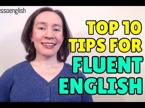 Top Ten Tips for Becoming Fluent in English