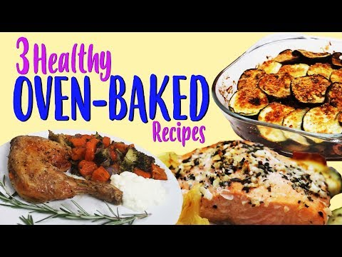 3 Healthy Oven-Baked Dinner Recipes   Joanna Soh