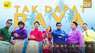 Floor 88 & Baby Shima - Tak Dapat Raya (Official Music Video)