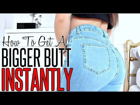 18 Ways To INSTANTLY Make Your Butt Look BIGGER !
