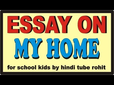 Essay on My Home in English for School kids by hindi tube rohit