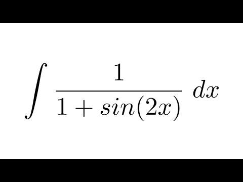 Integral of 1/(1+sin(2x)) (trigonometric identities + substitution)