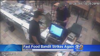 Fast Food Bandit Strikes Again In Orange County