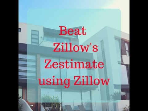 How to Beat a Zillow Zestimate Using Zillow.com in Under 5 Minutes!