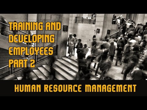 Training & Development Of Employees | Part 2 | Human Resource Management