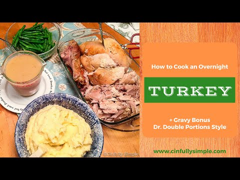 How to Cook a Turkey Overnight + Gravy Bonus by Cinfully Simple