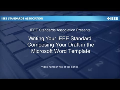Writing Your IEEE Standard: Video #2 Composing Your Draft in the Template