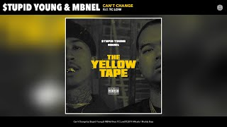 $tupid Young & MBNel - Can't Change (Audio) (feat. TC Low)