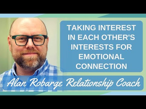 Taking Interest in Each Other's Interests for Emotional Connection