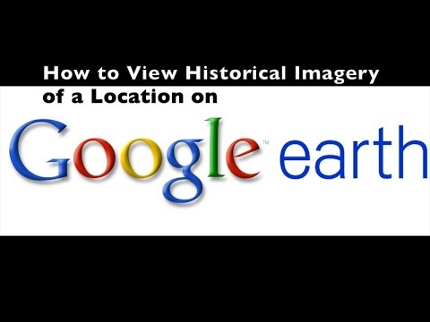 How to View Historical Imagery on Google Earth