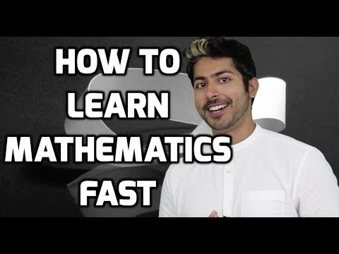 How to Learn Mathematics Fast