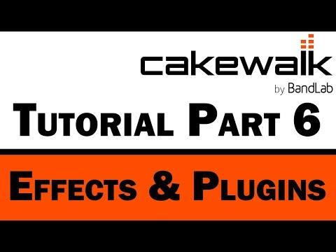 Cakewalk by BandLab Tutorial (Part 6) – Effects & Plugins