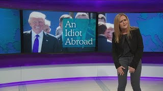 covfefe kushner an idiot abroad may 31 2017 pt 1 full frontal on tbs