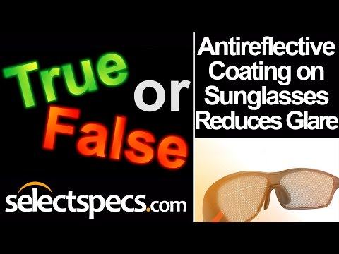 True or False: 12) Antireflective Coating is Often Applied to Lens Back Sides - With Selectspecs.com