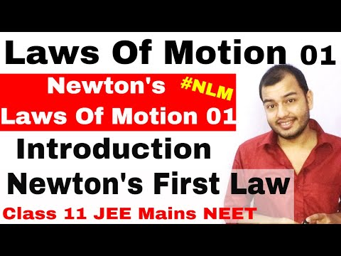 Class 11 Chap 5 || Laws Of Motion 01 || Newton's First Law Of Motion || NLM  IIT JEE NEET  NCERT