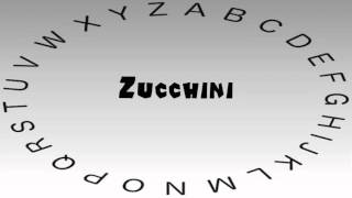 How To Say Or Pronounce Zucchini