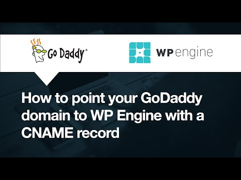 GoDaddy: How to point your domain to WP Engine with CNAME