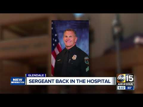 Glendale Sergeant shot has been taken back to hospital for treatment