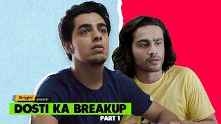 Dosti Ka Breakup: Part 1 | Ft. Gagan Arora | Heart Touching Emotional Story Of True Friendship