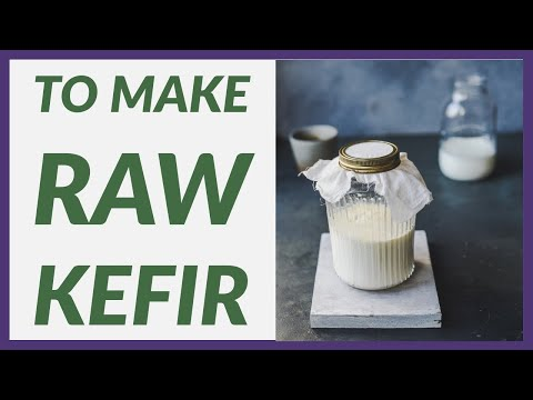 How to Make Raw Kefir