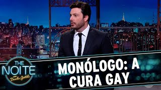 Monólogo: A cura gay | The Noite (20/09/17)