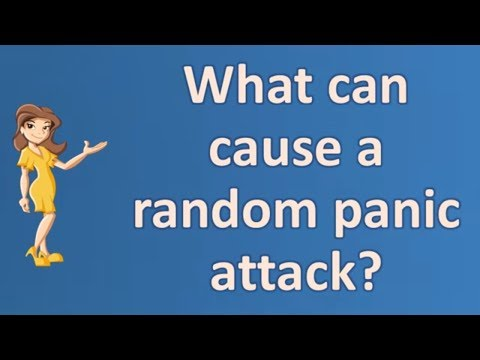 What can cause a random panic attack ? | BEST Health Channel & Answers