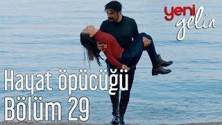 Download Yeni Gelin 29. Bölüm - Hayat Öpücüğü Video