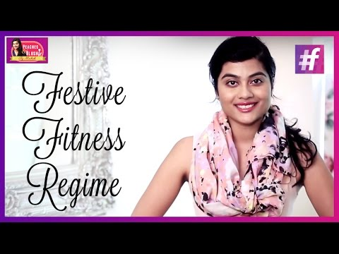 Get Fit For The Festive Season : My Fitness Routine   By Mehak