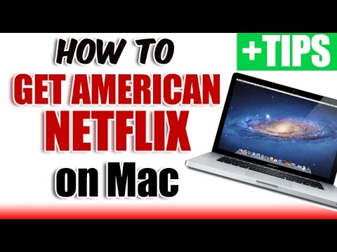 NEW!! How To Get American Netflix In Canada, UK, Ireland on Mac
