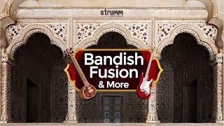Bandish Fusion Jukebox| Lat Ulajhi, Albela Sajan, Yaad Piya Ki Aaye, Ka Karoon Sajni, Kesariya Balam