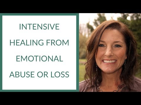 Intensive Healing from Emotional Abuse or Loss