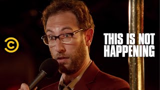 Ari Shaffir - Tattletale - This Is Not Happening - Uncensored