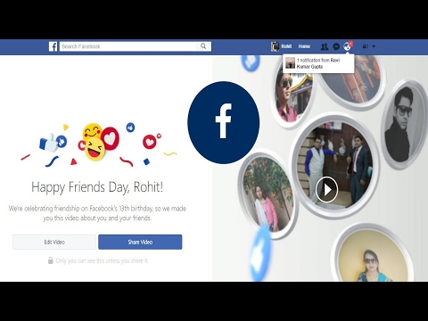 How To Create And See Your Facebook Friends Day Video 2017
