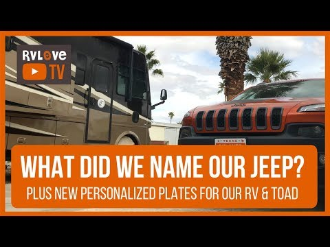 What Did We Name Our Jeep? Plus New Personalized Plates for the RV and TOAD