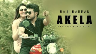 Raj Barman - Akela (Official Music Video)