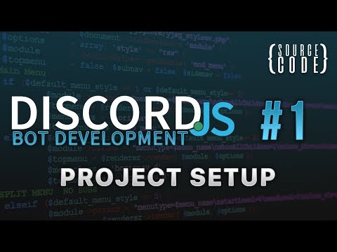 Discord.js Bot Development - Project Setup - Episode 1