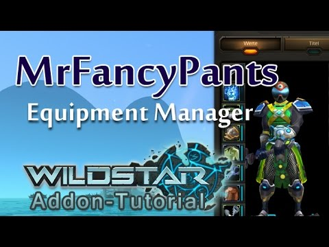 Wildstar Addon-Tutorial: MrFancyPants Equipment Manager [German]