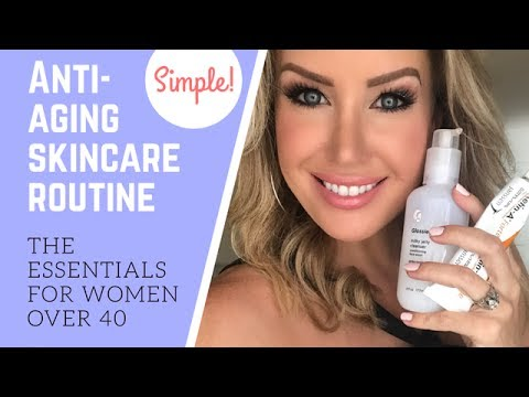 Over 40 Anti-Aging Skincare Routine! Essential Products for Younger Looking Skin!