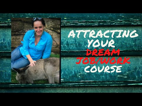 How To Attract your Dream Job/Work Workshop Intensive (15 day e-course)
