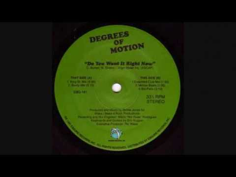 Degrees Of Motion - Do You Want It Right Now (King Street Mix)