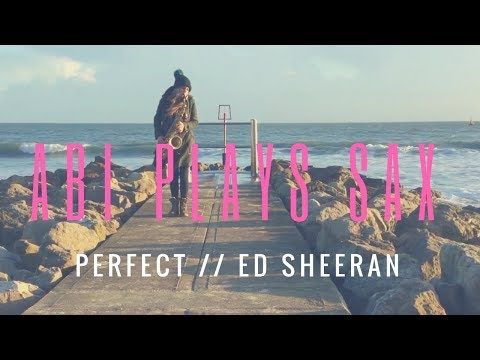 Abi Plays Sax // Saxophone Cover of Perfect by Ed Sheeran