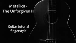 Metallica - The unforgiven III (Guitar tutorial, fingerstyle)