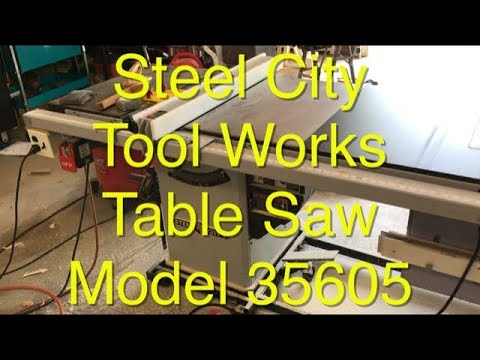 Table Saw Steel City Tool Works Model 35605 - Review & Operation
