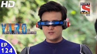 Y.A.R.O Ka Tashan - यारों का टशन - Episode 124 - 13th January, 2017