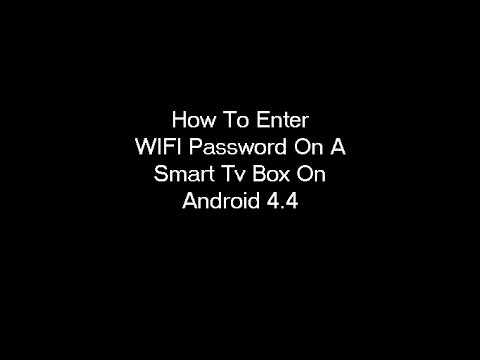 How to enter a WIFI Password in Android 4.4.2 Smart TV Box