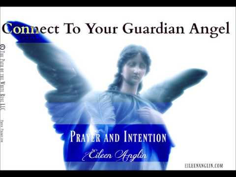 Guardian Angel Prayer and Intention - Connect To Your Guardian Angel